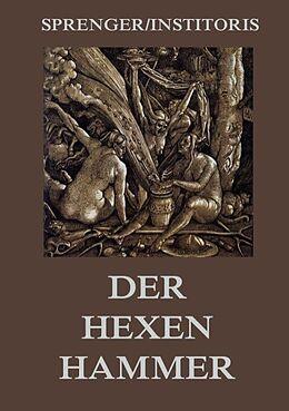 Kartonierter Einband Der Hexenhammer: Malleus Maleficarum von Jakob Sprenger, Heinrich Institoris