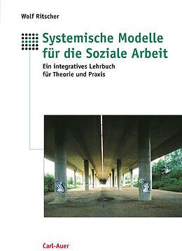 E-Book (epub) Systemische Modelle für die Soziale Arbeit von Wolf Ritscher