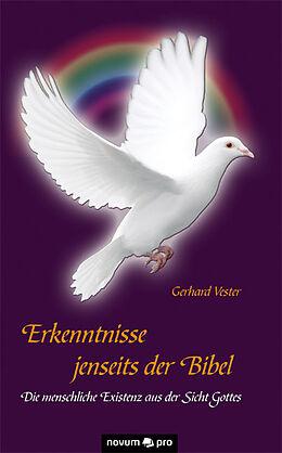 Kartonierter Einband Erkenntnisse jenseits der Bibel von Gerhard Vester