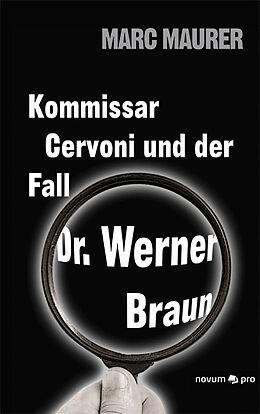 Kartonierter Einband Kommissar Cervoni und der Fall Dr. Werner Braun von Maurer Marc