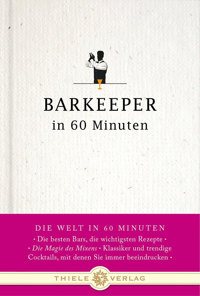 Barkeeper in 60 Minuten - Gisela Lueckel, Gordon Lueckel - Buch ...
