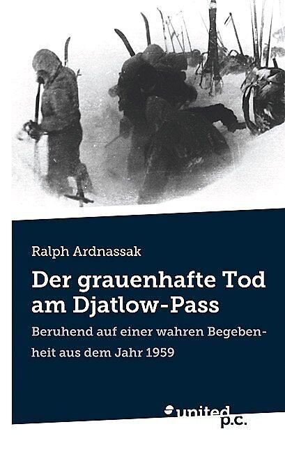 Der grauenhafte Tod am Djatlow-Pass