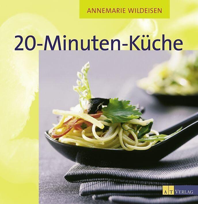 Mein Küchenjahr Annemarie Wildeisen ~ 20 minuten küche annemarie wildeisen buch kaufen exlibris ch