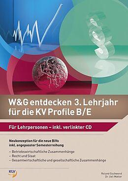 W&G entdecken 3. LJ. KV Profile B/E. Für Lehrpersonen [Version allemande]