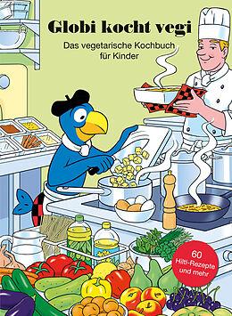 Fester Einband Globi kocht Vegi - Das vegetarisches Kochbuch für Kinder von