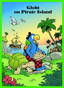 Fester Einband Globi on Pirate Island von Jürg Lendenmann