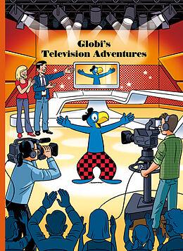 Fester Einband Globi's Television Adventures von Jürg Lendenmann