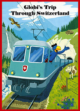 Fester Einband Globis Trip Through Switzerland von Guido Strebel