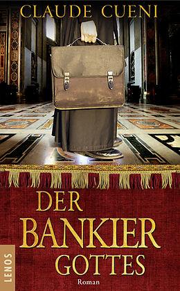 Kartonierter Einband Der Bankier Gottes von Claude Cueni
