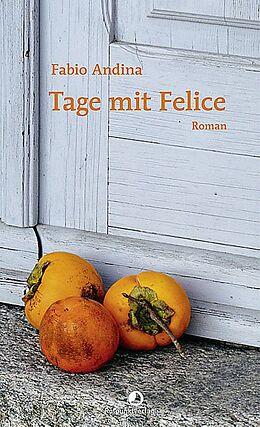 Fester Einband Tage mit Felice von Fabio Andina