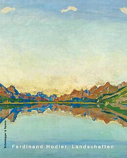 Ferdinand Hodler Landschaften Tobia Bezzola Paul Lang Paul