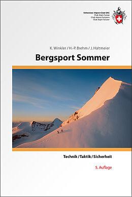 Kartonierter Einband Bergsport Sommer von Kurt Winkler, Hans P Brehm, Jürg Haltmeier