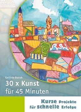 Pappband 30 x Kunst für 45 Minuten von Gerlinde Blahak