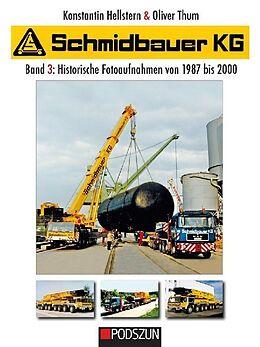 Fester Einband Schmidbauer KG Band 3: Historische Fotoaufnahmen von 1987 bis 2000 von Konstantin Hellstern, Oliver Thum