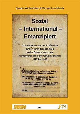 Kartonierter Einband Sozial - International - Emanzipiert von Claudia Wiotte-Franz, Michael Leinenbach