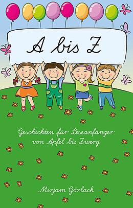 A - Z Geschichten für Leseanfänger von Apfel bis Zwerg [Versione tedesca]