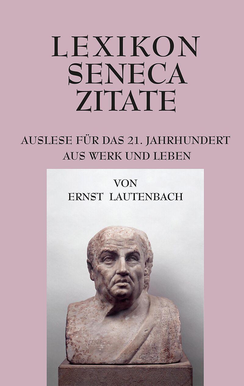 Lexikon Seneca Zitate Ernst Lautenbach Buch Kaufen Ex Libris
