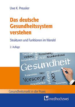 E-Book (epub) Das deutsche Gesundheitssystem verstehen von Uwe K. Preusker