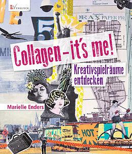 Kartonierter Einband Collagen - it´s me! von Marielle Enders