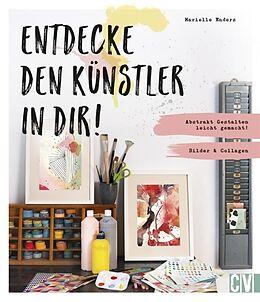Fester Einband Entdecke den Künstler in Dir! von Marielle Enders