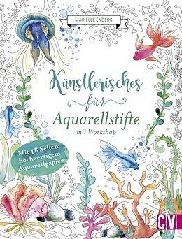 Kartonierter Einband Künstlerisches für Aquarellstifte mit Workshop von Marielle Enders