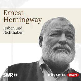 Audio CD (CD/SACD) Haben und Nichthaben von Ernest Hemingway