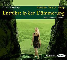 Audio CD (CD/SACD) Shadow Falls Camp - Entführt in der Dämmerung von C.C. Hunter