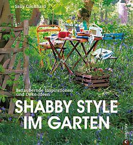 Shabby Style Garten shabby style im garten sally coulthard buch kaufen exlibris ch