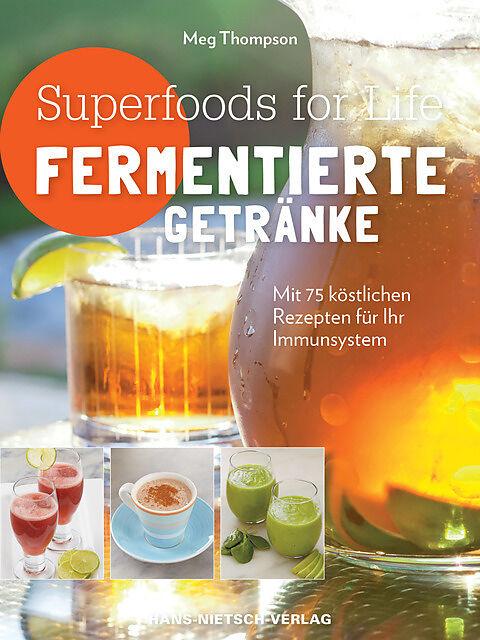 Superfoods for life - Fermentierte Getränke - Meg Thompson - Buch ...