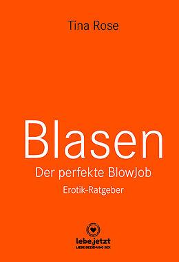 Blasen - Der perfekte Blowjob | Erotik Ratgeber