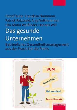 E-Book (pdf) Das gesunde Unternehmen von Detlef Kuhn, Franziska Naumann, Patrick Patzwald