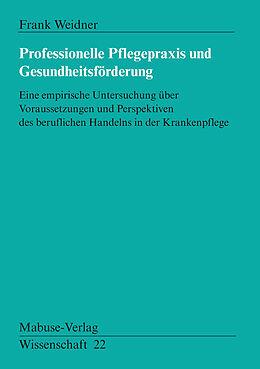E-Book (pdf) Professionelle Pflegepraxis und Gesundheitsförderung von Frank Weidner
