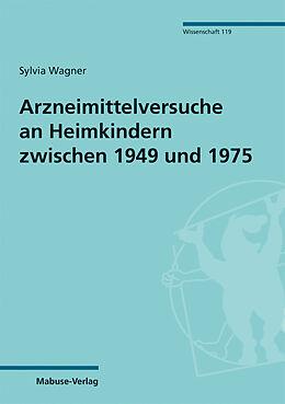 E-Book (pdf) Arzneimittelversuche an Heimkindern zwischen 1949 und 1975 von Sylvia Wagner