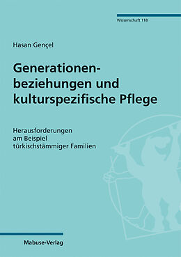 E-Book (pdf) Generationenbeziehungen und kulturspezifische Pflege von Hasan Gençel
