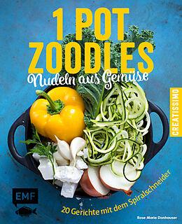 One Pot Zoodles  Nudeln aus Gemüse [Versione tedesca]