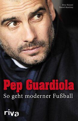 E-Book (pdf) Pep Guardiola von Daniel Martinez, Dino Reisner
