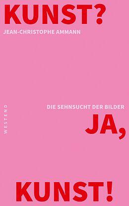 E-Book (epub) Kunst? Ja, Kunst! von Jean-Christophe Ammann