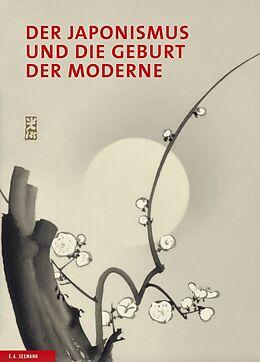 Fester Einband Der Japonismus und die Geburt der Moderne von Tayfun Belgin, John House, Axel Rüger