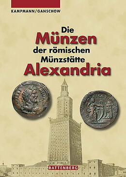 Fester Einband Die Münzen der römischen Münzstätte Alexandria von Ursula Kampmann, Thomas Granschow