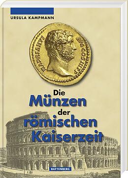 Fester Einband Die Münzen der römischen Kaiserzeit von Ursula Kampmann