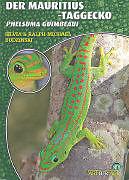 Kartonierter Einband Der Mauritius-Taggecko von Silvia Budzinski, Ralph-Michael Budzinski