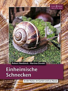 Kartonierter Einband Einheimische Schnecken von Robert Nordsiek, Martina Eleveld
