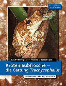 Kartonierter Einband Krötenlaubfrösche -Die Gattung Trachycephalus von Sandra Honigs, Marc Meßing, Beate Pelzer