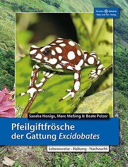 Kartonierter Einband Pfeilgiftfrösche der Gattung Excidobates von Sandra Honigs, Marc Meßing, Beate Pelzer