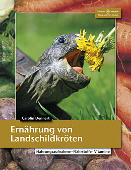 Kartonierter Einband Ernährung von Landschildkröten von Dr. Carolin Dennert
