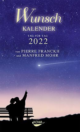 Kalender Wunschkalender 2022 von Pierre Franckh, Manfred Mohr