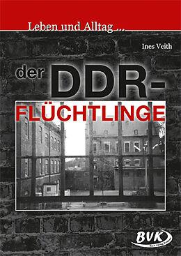 Leben und Alltag... der DDR-Flüchtlinge [Version allemande]