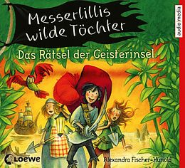 Alexandra Fischer-hunold CD Messerlillis Wilde Töchter - Das Rätsel Der G