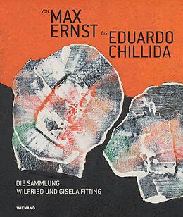 Fester Einband Von Max Ernst bis Eduardo Chillida - Die Sammlung Wilfried und Gisela Fitting von Nicole Hartje-Grave