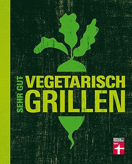 Fester Einband Sehr gut vegetarisch grillen von Torsten Mertz